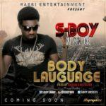 "S-Boy – ""Body Language"" ft. Slim Dee"