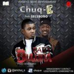"Chuq-E  – ""Baby Dianna"" ft. Selebobo"