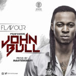 "Flavour – ""Professor JohnBull"" (Prod. By Masterkraft)"