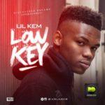 """Lil Kem – """"Lowkey"""""""