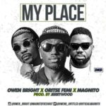 "VIDEO: Owen Bright – ""My Place"" ft. Magnito & Oritsefemi"