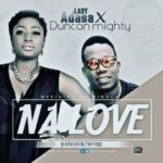 """Lady Adasa – """"Na Love"""" ft. Duncan Mighty"""