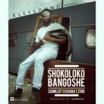 """Samklef – """"Shokolokobangoshe"""" ft. Ichaba & Zion"""