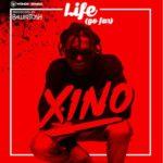 """Xino – """"Life"""" (Go Far)"""