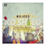 "Mojeed – ""Ko 'Shi Lo"""