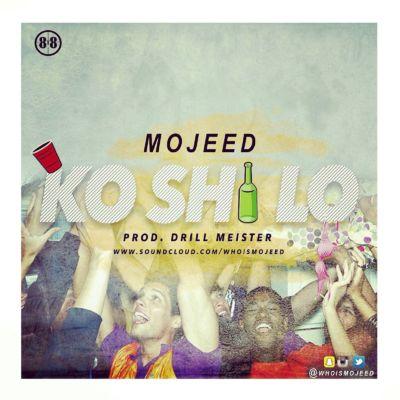 Mojeed - Ko 'Shi Lo [ART]