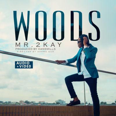Mr 2kay - Woods [ART]