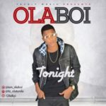 "Olaboi – ""Tonight"""
