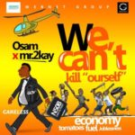 "Osam x Mr 2kay – ""We Can't Kill Ourself"""