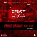 "Percy – ""When Money No Dey"" ft. S.D (Prod by Disally)"