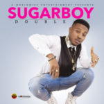 "Sugarboy – ""Double"" (Prod. By BeatBurx)"