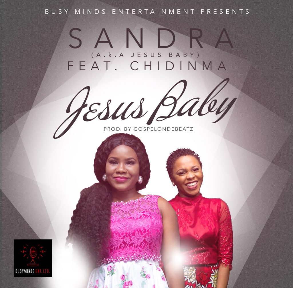 Sandra - Jesus Baby ft. Chidinma [ART]
