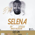 "DJ Yb – ""Selena"" ft. K9, Stylezz & Rhoyaleson (Prod. By YoungD)"