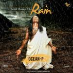 """Ocean P – """"Send Down The Rain"""""""
