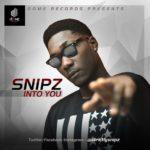"""Snipz  – """"Into You"""""""