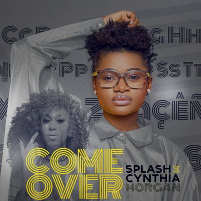 Splash - Come Over ft. Cynthia Morgan [ART]