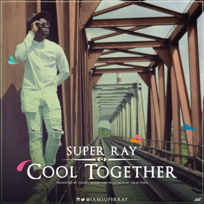 Super Ray- Cool Together [ART]