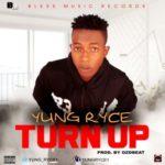 "Yung Ryce – ""Turn Up"""