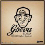 "Edem – ""Gbevu"" (Prod. By Suni Blackwall)"
