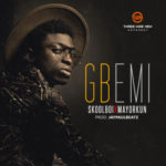 "Skool Boi – ""Gbemi"" ft. Mayorkun  (Prod. by Jaypaulbeatz)"