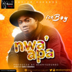 "Ice Boy – ""Nwa'Apa"" (Prod. By BennySoundz)"