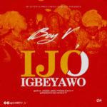 """Boy V – """"Ijo Igbeyawo"""""""