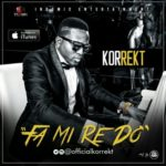 "Korrekt – ""Fa Mi Re Do"" (Prod. by Pjay)"