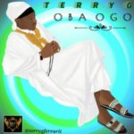 "Terry G – ""Oba Ogo"""