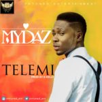 "Mydaz – ""Telemi"" (Prod. By EKelly)"