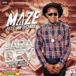 """Maze – """"Jara Dey"""" (Prod. By Popito)"""