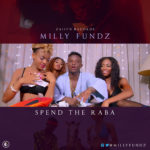 "VIDEO: Milly Fundz – ""Spend The Raba"""