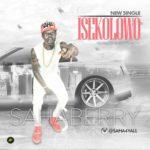 "Saha Berry – ""Isekolowo""  (Prod. By DJ Coublon)"