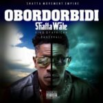 "Shatta Wale – ""Obordorbidi"" (Prod. By Da Maker)"
