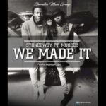 "StoneBwoy – ""We Made It"" ft. Mugeez (Prod. By Awaga)"