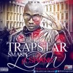 "Trapstar Smash – ""My Villa"" ft. Shank  (Prod. Lowkeyz)"