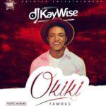 """VIDEO: DJ Kaywise – """"Okiki"""" (VIDEO COMPILATION)"""