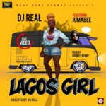 "VIDEO: DJ Real – ""Lagos Girl"" ft. Jumabee"