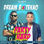 "VIDEO: Dream B X Tekno – ""Party Hard"""