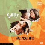 "VIDEO: Giftty – ""One More Time"" (Dir. Unlimited L.A)"