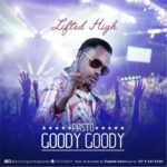 "Pasto Goody Goody – ""Lifted High"""
