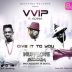 "VVIP – ""Give It To You"" ft. Adina (Prod. by JR Beats)"