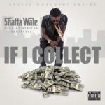 "Shatta Wale – ""If I Collect"""