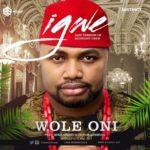 "Wole Oni – ""Igwe"" ft. Mike Aremu & Victor Ademofe"