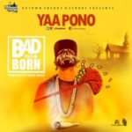 "Yaa Pono – ""Bad From Born"" (Prod. By Unda Beatz)"
