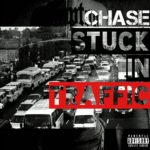 "Chase – ""Stuck In Traffic"""