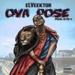 """eLVeektor – """"Oya Pose"""" (Prod. Syn X)"""