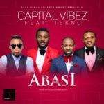 "VIDEO: Capital Vibez – ""Abasi"" ft. Tekno (Prod by GospelOnDeBeatz)"