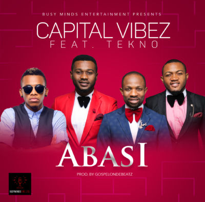 Abasi - Capital Vibez ft. Tekno [ART]