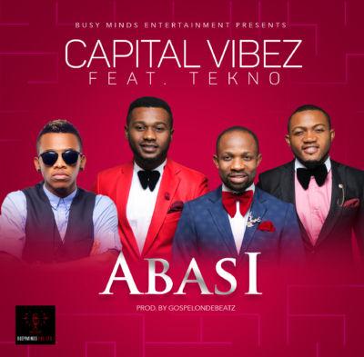 Abasi - Capital Vibez ft. Tekno [ART]