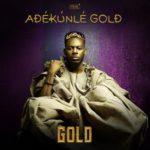 """Adekunle Gold Unlocks """"GOLD"""" Album Art & Tracklist"""